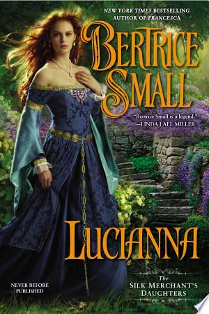 Lucianna: The Silk Merchant's Daughters - ISBN:9781101622490