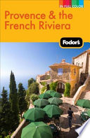 Fodor s Provence and the French Riviera