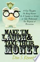 Make  Em Laugh   Take Their Money