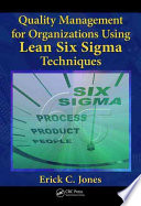 Quality Management for Organizations Using Lean Six Sigma Techniques