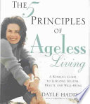 The 5 Principles of Ageless Living