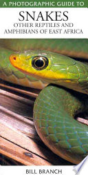 A Photographic Guide to Snakes  Other Reptiles and Amphibians of East Africa