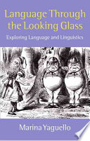 Language Through The Looking Glass