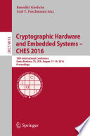 Cryptographic Hardware and Embedded Systems     CHES 2016