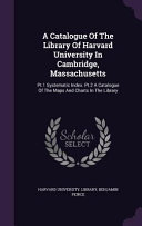 A Catalogue of the Library of Harvard University in Cambridge, Massachusetts Culturally Important And Is Part Of The