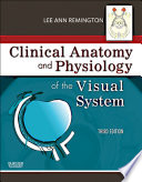 Clinical Anatomy of the Visual System E Book