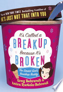 It S Called A Breakup Because It S Broken