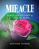Miracle Nature Flower Coloring Book Vol 4