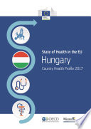 State Of Health In The Eu Hungary Country Health Profile 2017