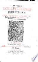 Antiqu   Collectiones Decretalium cum A  Augustini      et J  Cujacii notis et emendationibus   Edited by C  L