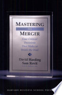 Mastering The Merger : major acquisitions fail, it's nearly...