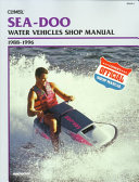 Sea Doo Water Vehicles Shop Manual 1988 1996 Clymer Personal Watercraft