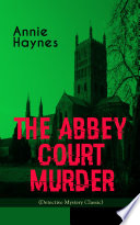 THE ABBEY COURT MURDER  Detective Mystery Classic