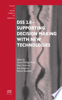 DSS 2.0 - Supporting Decision Making With New Technologies : to support decision-making. for example, artificial...
