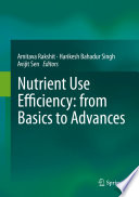 Nutrient Use Efficiency  from Basics to Advances