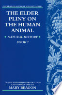 The Elder Pliny on the Human Animal Natural History Book 7