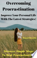 Overcoming Procrastination   Improve Your Personal Life With The Latest Strategies