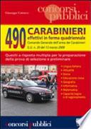 Quattrocentonovanta carabinieri effettivi in ferma quadriennale. Quesiti a risposta multipla per la preparazione della prova di selezione e preliminare