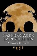 Las Puertas De La Percepcion Spanish Edition