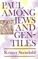 Paul Among Jews And Gentiles  And Other Essays : sounded in this book by a distinguished interpreter...