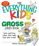 The Everything Kids  Gross Jokes Book