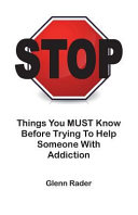 Stop   Things You Must Know Before Trying to Help Someone with Addiction Book PDF