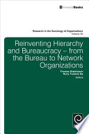 Reinventing Hierarchy And Bureaucracy : of organisation studies to reflect...