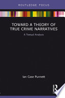 Toward A Theory Of True Crime Narratives