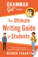 Ebook Grammar Girl Presents the Ultimate Writing Guide for Students Epub Mignon Fogarty Apps Read Mobile