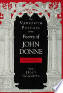 The Variorum Edition of the Poetry of John Donne  Volume 7  Part 1
