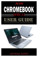 Acer Chromebook Spin 15 User Guide