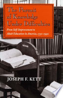 The Pursuit of Knowledge Under Difficulties  From Self Improvement to Adult Education in America  1750 1990