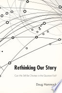 Rethinking Our Story : secret that the christian church...