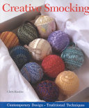 Creative Smocking : methods and materials and inventing fresh effects. exciting...