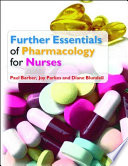 Further Essentials Of Pharmacology For Nurses : nurses by looking at the next logical...