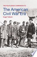 The Routledge Companion to the American Civil War Era
