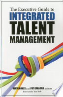 The Executive Guide to Integrated Talent Management