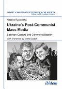 Ukraine s Post Communist Mass Media