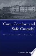 Cure  Comfort and Safe Custody