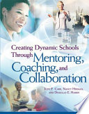 Creating Dynamic Schools Through Mentoring  Coaching  and Collaboration