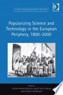 Popularizing Science and Technology in the European Periphery  1800   2000