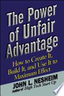 The Power Of Unfair Advantage