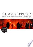 Cultural Criminology