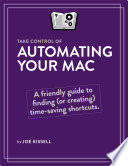 Take Control of Automating Your Mac