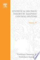 Statistical Decision Theory in Adaptive Control Systems by Yoshikazu Sawaragi  Yoshfumi Sunahara and Takayoshi Nakamizo