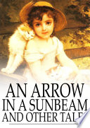 An Arrow in a Sunbeam