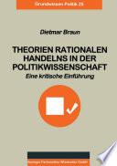 Theorien rationalen Handelns in der Politikwissenschaft