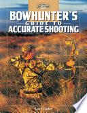 Bowhunter s Guide to Accurate Shooting