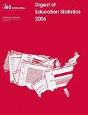 Digest of Education Statistics 2006