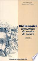 Dictionnaire th  matique du roman de m  urs  1850 1914